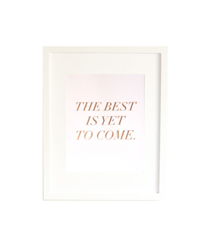 The_Best_Is_Yet_To_Come_Print_Design_Darling_large